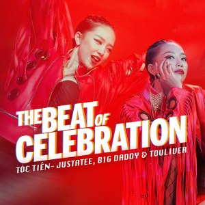 Tóc Tiên – The Beat Of Celebration (feat. JustaTee & BigDaddy) – iTunes AAC M4A – Single