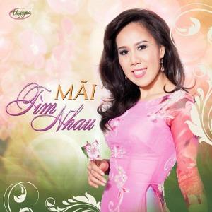 Mai Thiên Vân – Mãi Tìm Nhau – TNCD564 – 2016 – iTunes AAC M4A – Album