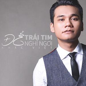 Khắc Việt – Để Trái Tim Nghỉ Ngơi – iTunes AAC M4A – Single