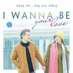 Đông Nhi & Ông Cao Thắng – I Wanna Be Your Love – iTunes AAC M4A – Single