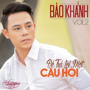 Bảo Khánh – Để Trả Lời Một Câu Hỏi – 2016 – MP3 – Album