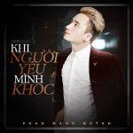 Phan Mạnh Quỳnh – Khi Người Mình Yêu Khóc – iTunes AAC M4A – Single