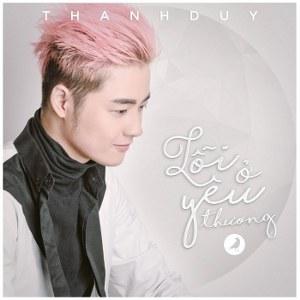 Thanh Duy – Lỗi Ở Yêu Thương – iTunes AAC M4A – Single