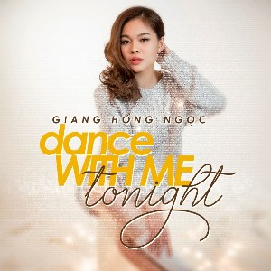 Giang Hồng Ngọc – Dance With Me Tonight – iTunes AAC M4A – Single