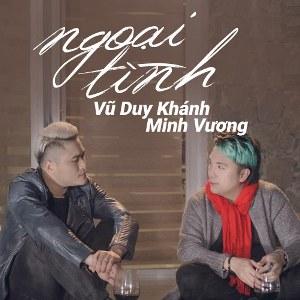 Vũ Duy Khánh & Minh Vương M4U – Ngoại Tình – iTunes AAC M4A – Single