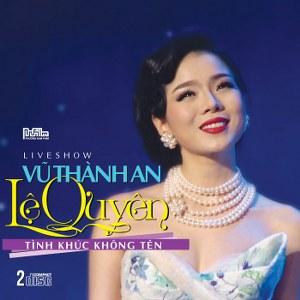 Lệ Quyên – Tình Khúc Không Tên (Liveshow Vũ Thành An) – 2015 – iTunes AAC M4A – Album