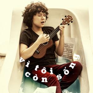 Tiên Tiên – Vì Tôi Còn Sống – iTunes AAC M4A – Single