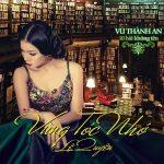 Lệ Quyên – Vùng Tóc Nhớ (10 Bài Không Tên Vũ Thành An) – 2014 – iTunes AAC M4A – Album