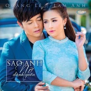 Quang Lê & Lam Anh – Sao Anh Nỡ Đành Quên – TNCD544 – 2014 – iTunes AAC M4A – Album