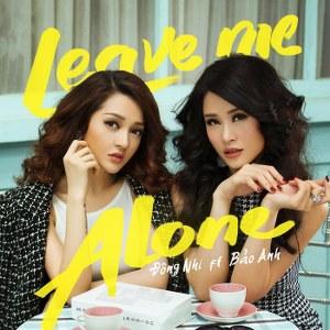 Bảo Anh & Đông Nhi – Leave Me Alone – iTunes AAC M4A – Single