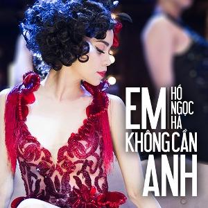 Hồ Ngọc Hà – Em Không Cần Anh (Dance Version) – iTunes AAC M4A – Single