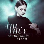 Thu Thủy – Sẽ Thôi Khóc Vì Anh – iTunes AAC M4A – Single