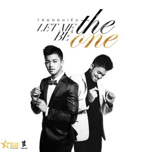Trọng Hiếu – Let Me Be The One – iTunes AAC M4A – Single