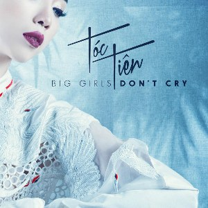 Tóc Tiên – Big Girls Don't Cry (TLVR Remix) – iTunes AAC M4A – Single