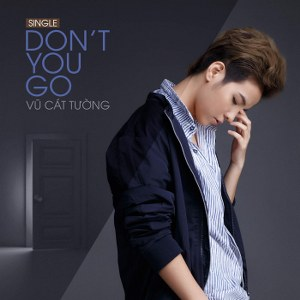 Vũ Cát Tường – Don't You Go – iTunes AAC M4A – Single