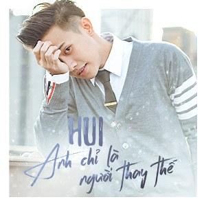 HUI – Anh Chỉ Là Người Thay Thế – 2016 – iTunes AAC M4A – Single