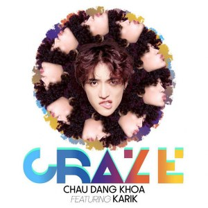 Châu Đăng Khoa – Craze (feat. Karik) – iTunes AAC M4A – Single