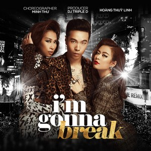 Hoàng Thùy Linh – I'm Gonna Break (OK, I'm Out) [feat. Triple D] – iTunes AAC M4A – Single