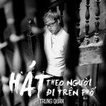 Trung Quân – Hát Theo Người Đi Trên Phố – 2014 – iTunes AAC M4A – EP