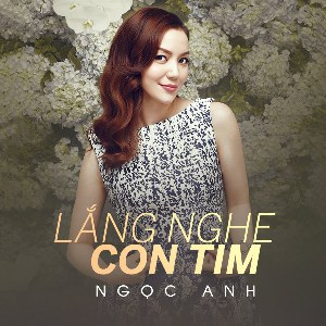 Nguyễn Ngọc Anh – Lắng Nghe Con Tim – iTunes AAC M4A – Single