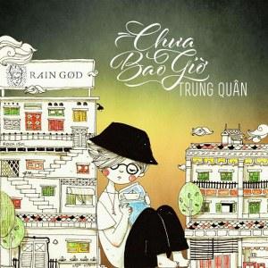 Trung Quân – Chưa Bao Giờ – iTunes AAC M4A – Single