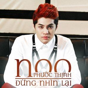 Noo Phước Thịnh – Đừng Nhìn Lại – 2013 – MP3 – Single