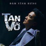 Đàm Vĩnh Hưng – Tan Vỡ – iTunes AAC M4A – Single