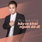 Phan Mạnh Quỳnh – Hãy Ra Khỏi Người Đó Đi – iTunes AAC M4A – Single