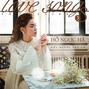 Hồ Ngọc Hà – Love Songs Collection 3: Gửi Người Yêu Cũ – 2016 – iTunes AAC M4A – Album