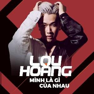 Lou Hoàng – Mình Là Gì Của Nhau – iTunes AAC M4A – Single