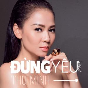 Thu Minh – Đừng Yêu – iTunes Plus AAC M4A – Single