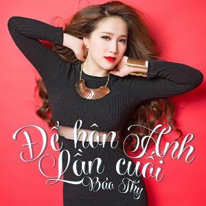 Bảo Thy – Để Hôn Anh Lần Cuối – 2014 – iTunes AAC M4A – EP