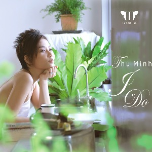 Thu Minh – I Do – 2008 – iTunes AAC M4A – Album