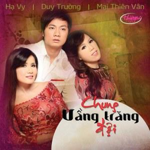 Hạ Vy, Duy Trường & Mai Thiên Vân – Chung Vầng Trăng Đợi – TNCD509 – 2012 – iTunes AAC M4A – Album
