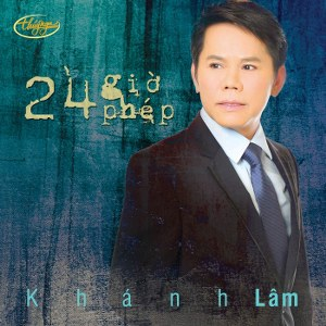 Khánh Lâm – 24 Giờ Phép – TNCD510 – 2012 – iTunes AAC M4A – Album