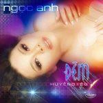 Ngọc Anh – Đêm Huyền Diệu – TNCD512 – 2012 – iTunes AAC M4A – Album