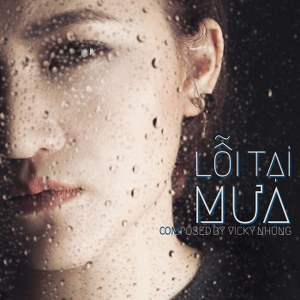 Vicky Nhung – Lỗi Tại Mưa – iTunes AAC M4A – Single