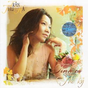 Trần Thu Hà – Tình Ca Qua Thế Kỷ – 2007 – iTunes AAC M4A – Album