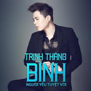 Trịnh Thăng Bình – Người Yêu Tuyệt Vời – iTunes AAC M4A – Single