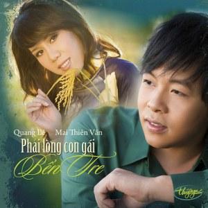 Quang Lê & Mai Thiên Vân – Phải Lòng Con Gái Bến Tre – TNCD487 – 2011 – iTunes AAC M4A – Album