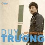 Duy Trường – Kẻ Trắng Tay – TNCD493 – 2011 – iTunes AAC M4A – Album