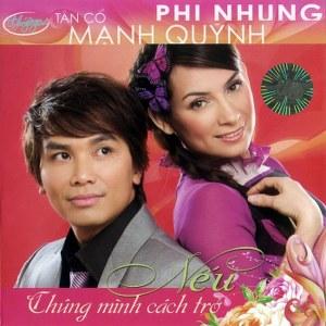 Phi Nhung & Mạnh Quỳnh – Nếu Chúng Mình Cách Trở – TNCD483 – 2011 – iTunes AAC M4A – Album