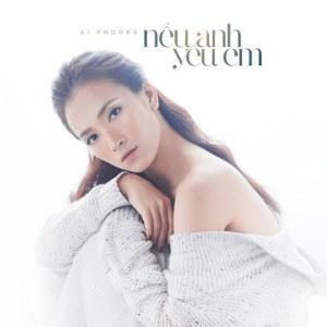 Ái Phương – Nếu Anh Yêu Em – iTunes AAC M4A – Single