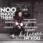 Noo Phước Thịnh – I Don't Believe In You (feat. Basick) – iTunes AAC M4A – Single