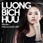 Lương Bích Hữu – Đến Sau Phải Lau Nước Mắt – iTunes AAC M4A – Single