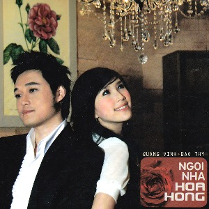 Quang Vinh & Bảo Thy – Ngôi Nhà Hoa Hồng – 2008 – iTunes AAC M4A – Album