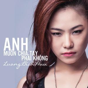 Lương Bích Hữu – Anh Muốn Chia Tay Phải Không? – 2014 – iTunes AAC M4A – EP