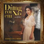 Giang Hồng Ngọc – Đừng Rời Xa Em – iTunes AAC M4A – Single