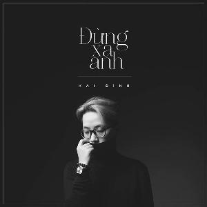 Kai Đinh – Đừng Xa Anh – iTunes AAC M4A – Single