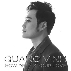 Quang Vinh – How Deep Is Your Love – iTunes AAC M4A – Single